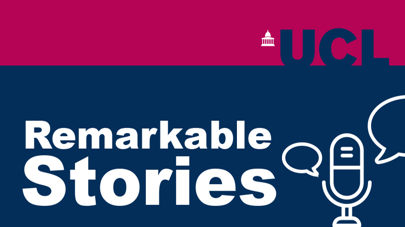 UCL Remarkable Stories