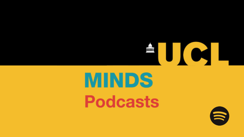 UCL Minds Podcasts on Spotify - Black and yellow with UCL and Spotify logos