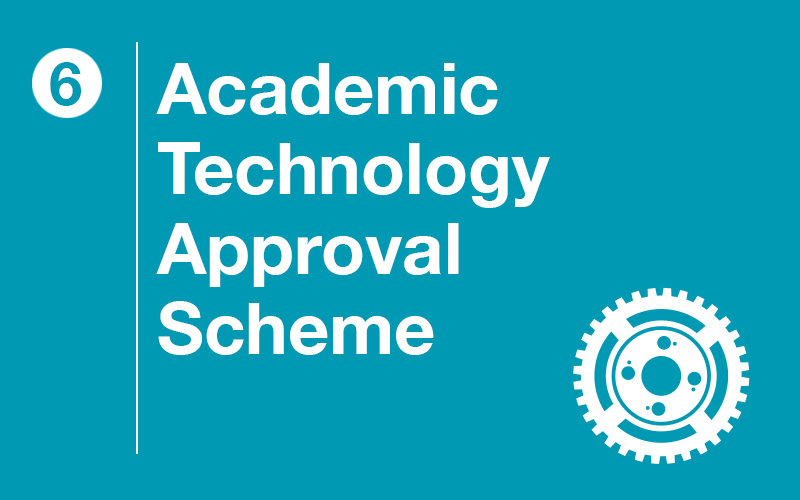 Step 6: Academic Technology Approval Scheme (ATAS)