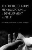 Affect Regulation, Mentalization and the Development of the Self - large