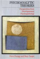 Psychoanalytic Theories: Perspectives from Developmental Psychopathology - large