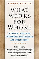 What Works For Whom? A Critical Review of Treatments for Children and Adolescents 2nd edition - large