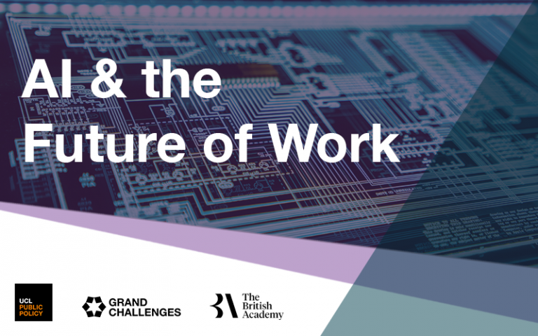 an image of the AI & Future of Work text from UCL Public Policy, UCL Grand Challenges and the British Academy