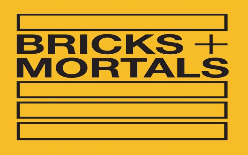 Bricks + Mortals