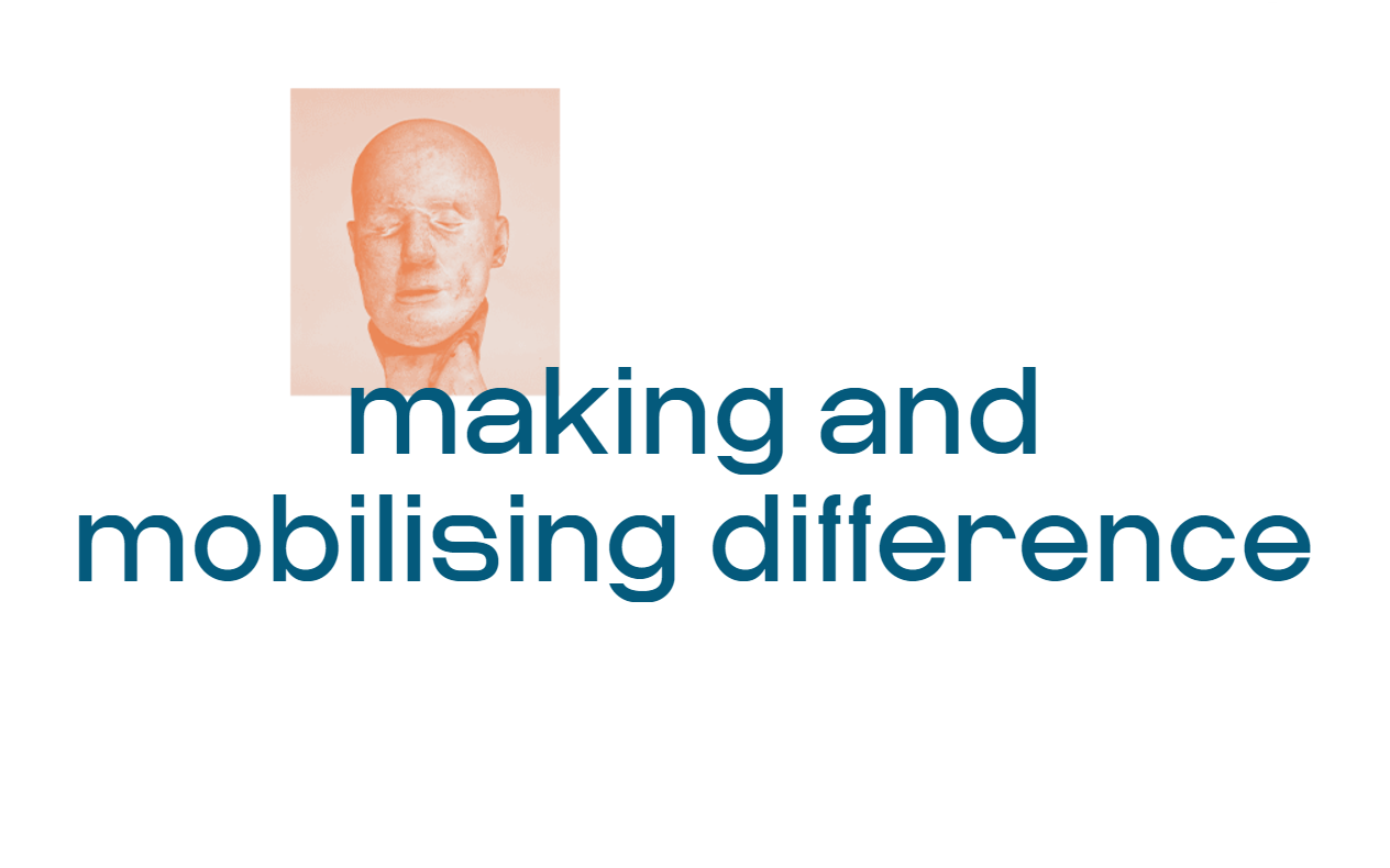 Making and Mobilising difference
