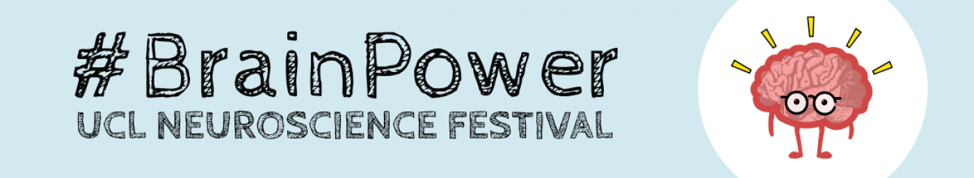 BrainPower: UCL Neuroscience Festival