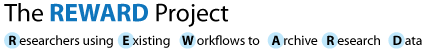 REWARD: Researchers using Existing Workflows to Archive Research Data
