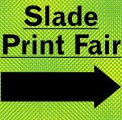 Slade Print Fair
