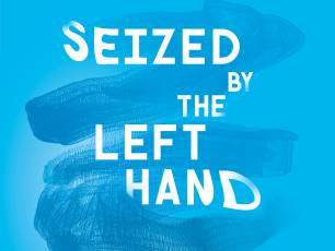 Seized by the Left Hand - Dundee Contemporary Arts