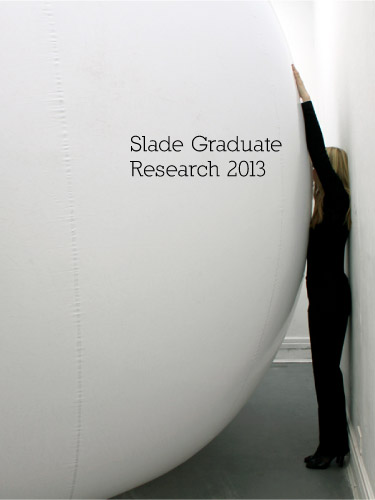 Slade Graduate Research 2013
