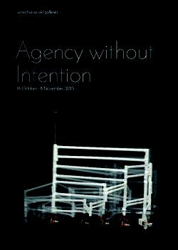 Agency Without Intention - Herbert Read Gallery