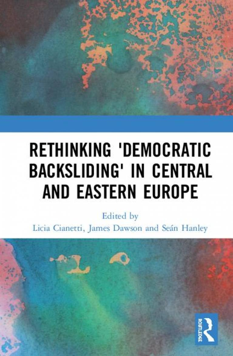 Rethinking 'Democratic Backsliding' in Central and Eastern Europe – Looking Beyond Poland and Hungary