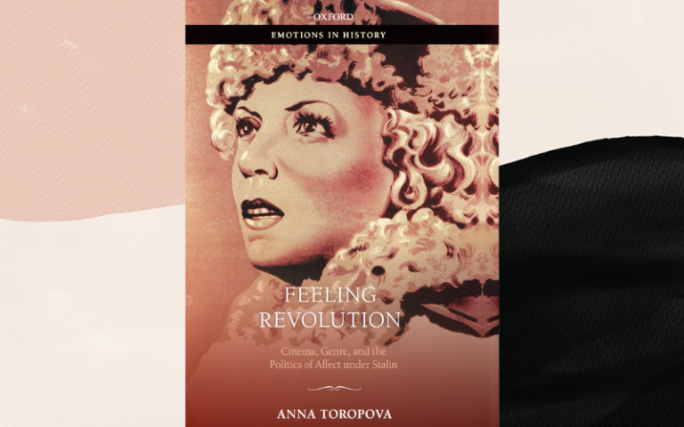 Book cover: Feeling Revolution: Cinema, Genre and the Politics of Affect under Stalin