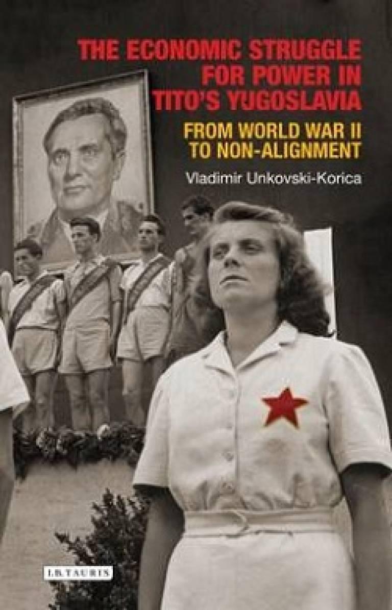 The Economic Struggle for Power in Tito's Yugoslavia…