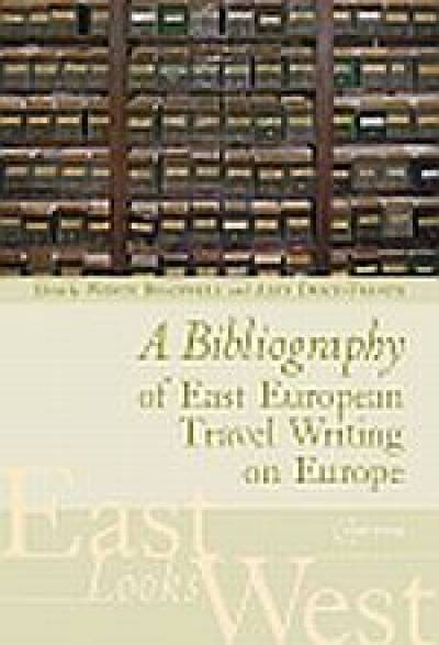 East Looks West - A Bibliography of East European Travel Writing…