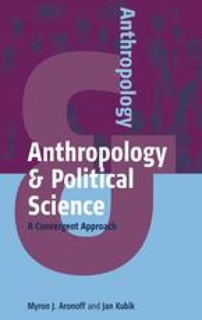 ANTHROPOLOGY AND POLITICAL SCIENCE…