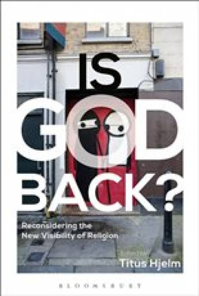 Is God Back? Reconsidering the New Visibility of Religion…