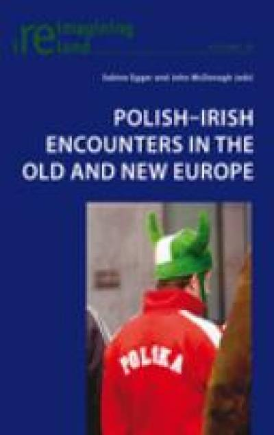Polish-Irish Encounters in the Old and New Europe…
