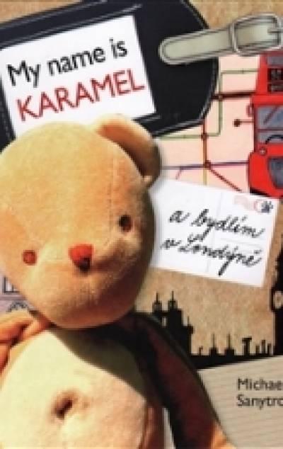 My Name Is Karamel, by Michaela Sanytrova…
