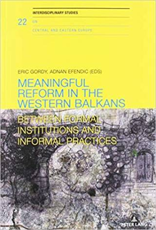 Meaningful Reform in the Western Balkans: Between Formal Institutions and Informal Practices