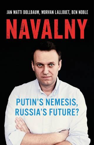Book cover: Navalny Putin's Nemesis, Russia's Future?