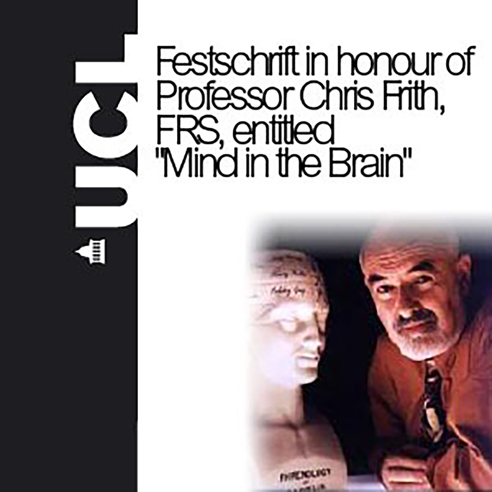 Mind in the Brain - Festschrift in honour of Professor Chris Frith, FRS - Video