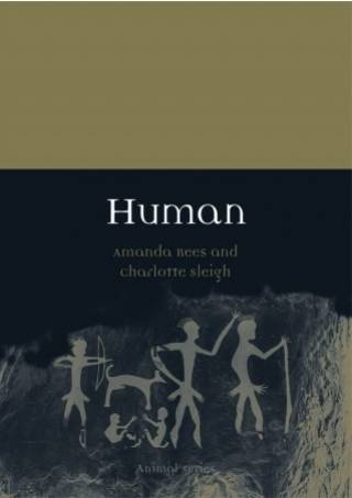 Cover of the book Human (Animal) by Amanda Rees and Charlotte Sleigh, which is the 2020/21 STS 1Book.