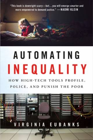 Virginia Eubanks - Automating Inequality: STS 1Book for 2019-20