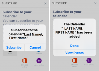 You will be prompted to add the Calendar with your name to your Apple device, tap or click Subscribe and Done.