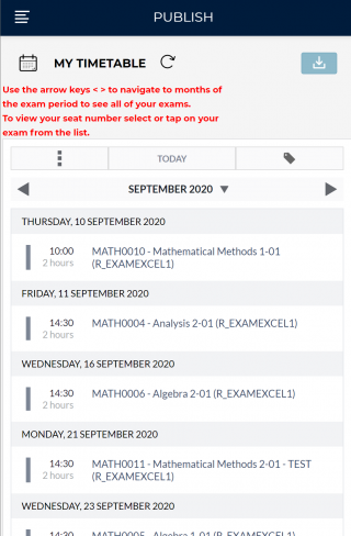 You will see the default screen with your List of exams (in Agenda view) for the current month. To see all of your exams use navigation buttons