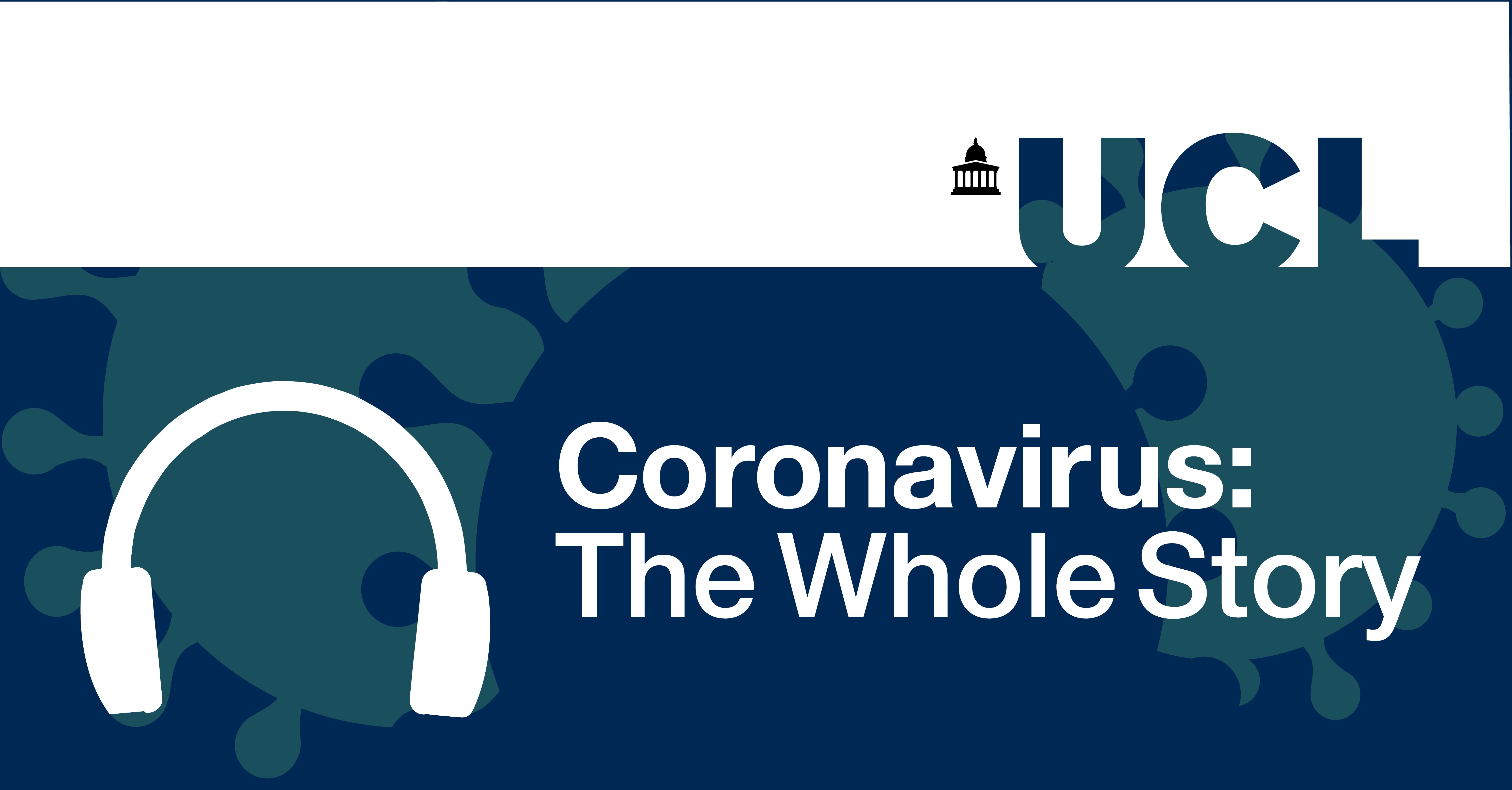 Coronavirus The Whole Story Podcast