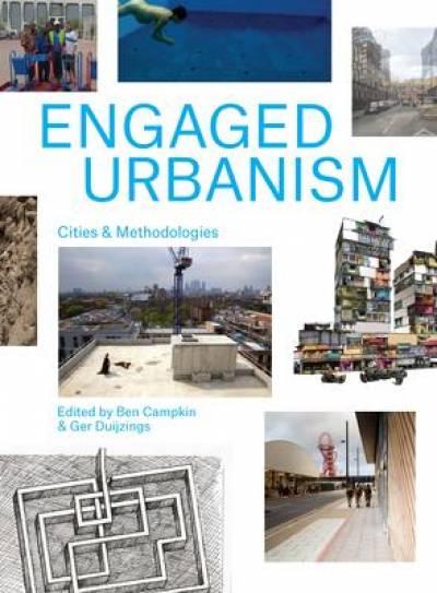 Engaged Urbanism: Cities and Methodologies