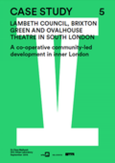 Case Study 5 - Lambeth Council, Brixton Green and Ovalhouse Theatre in South London (pdf)