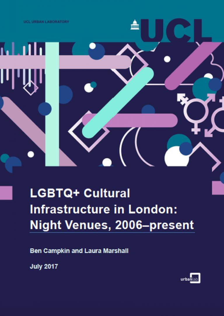 LGBTQ+ Cultural Infrastructure in London - Night Venues, 2006-present - report cover